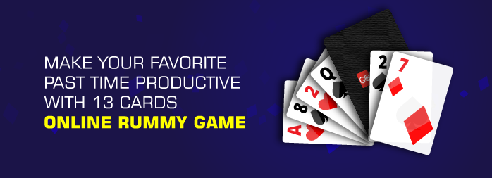 Make your favorite past time productive with 13 cards online rummy game